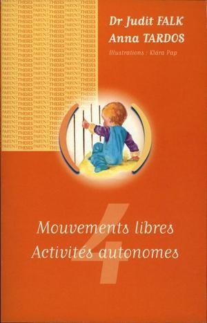 """""""Mouvements libres, activités autonomes"""""""